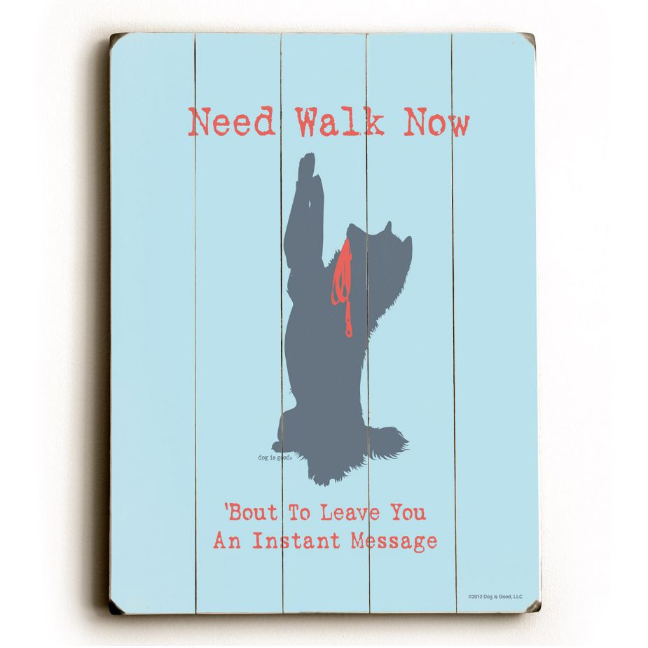 Funny Dog Signs Need Walk Now Bout To Leave You An Instant Message Funny Dog Signs Dog Signs Dog Quotes Funny