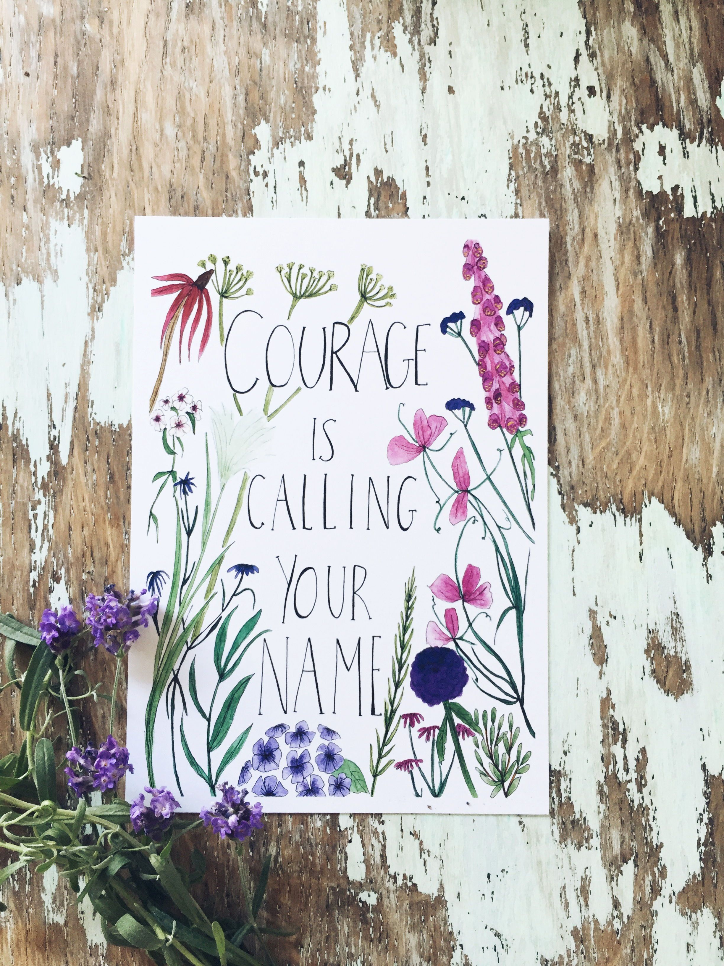 9 Courage Is Calling Your Name Floral Art Print With British Garden Flowers Floral Prints Art Flower Prints Art Flower Art