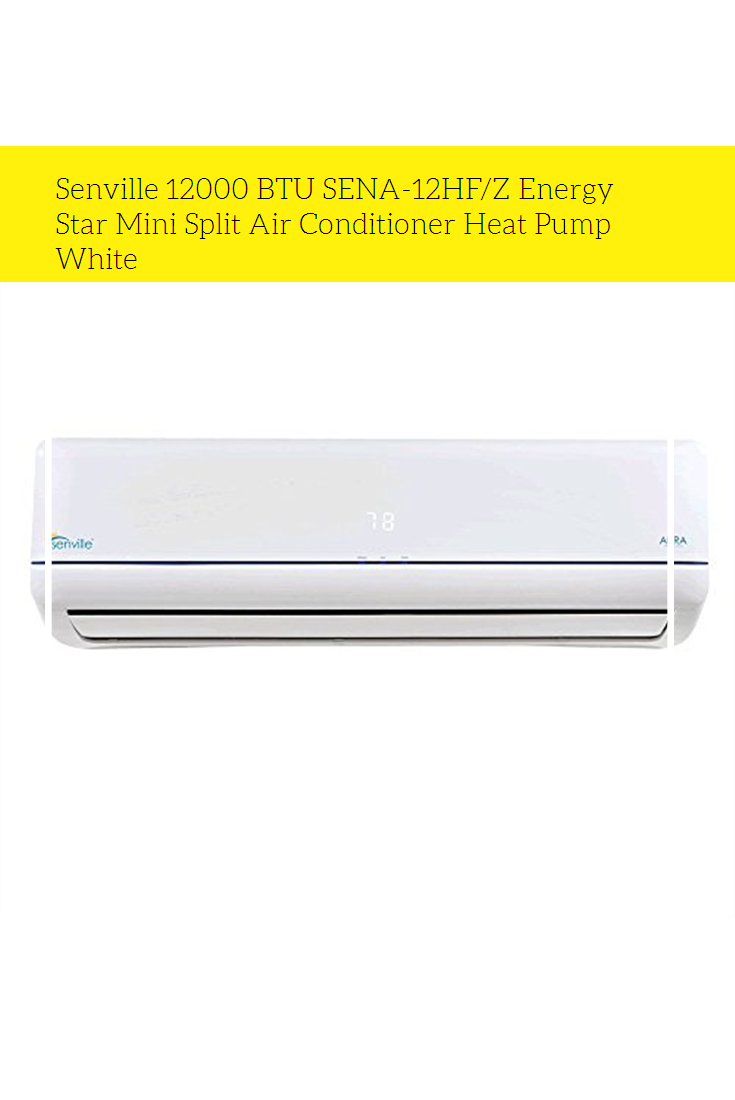 Senville 12000 Btu Sena 12hf Z Energy Star Mini Split Air Conditioner Heat Pump White Heat Pump Energy Star White Pumps