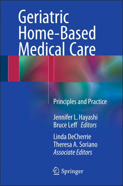 Geriatric Home Based Medical Care Principles And Practice Jan 10 2016 Free Medical Books Medical Care Geriatric Medical Library