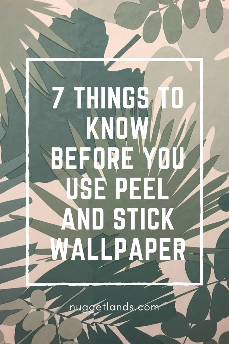7 Things To Know Before You Use Peel And Stick Wallpaper