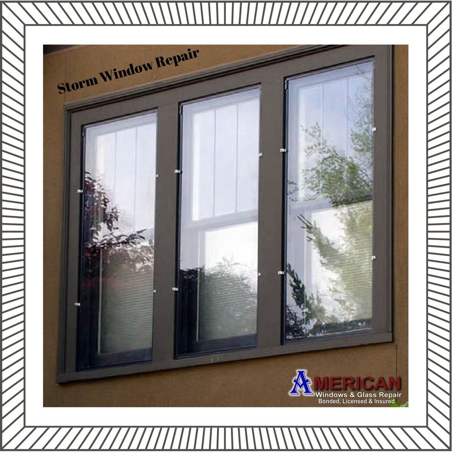 If You Do Need Storm Window Repair It Is A Good Idea To Consider