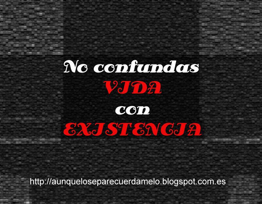 RUEGO  #carteles #frases #reflexiones (no confundas #vida con #existencia) #cartelitos