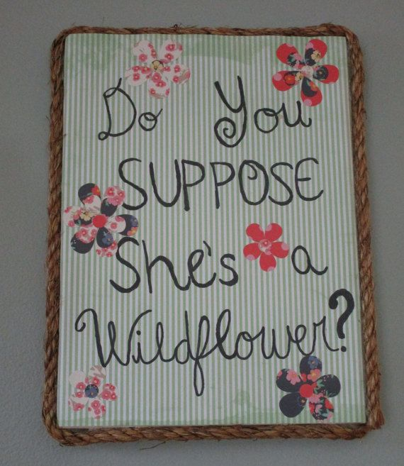 Check out this item in my Etsy shop https://www.etsy.com/listing/286617793/do-you-suppose-shes-a-wildflower-alice