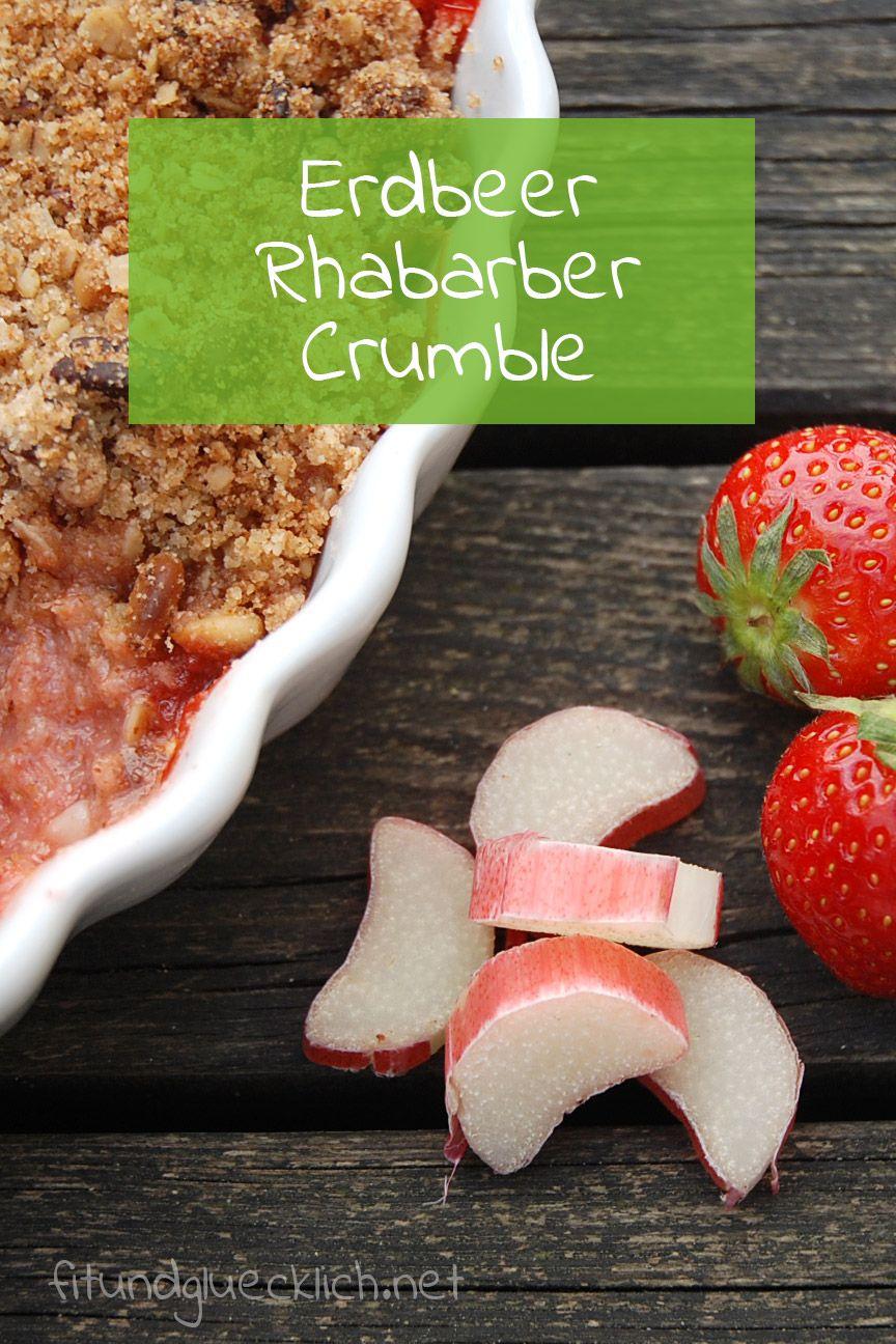 Clean Eating Erdbeer Rhabarber Crumble Erdbeer Rhabarber Erdbeeren Gesund Und Erdbeer Rhabarber Pie