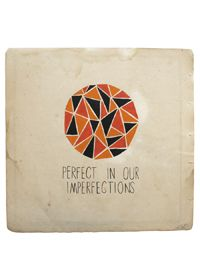Perfect in our Imperfections.