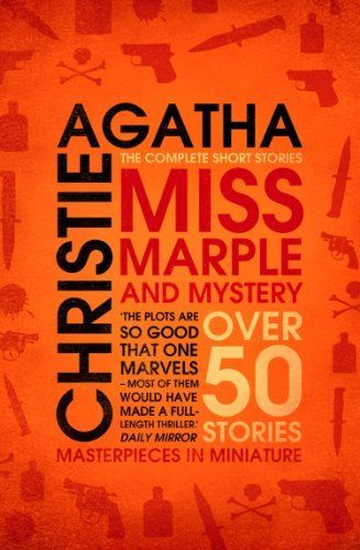 Miss Marple Miss Marple And Mystery The Complete Short Stories Miss Marple By Agatha Christie Http Ww Agatha Christie Miss Marple Agatha Christie Books