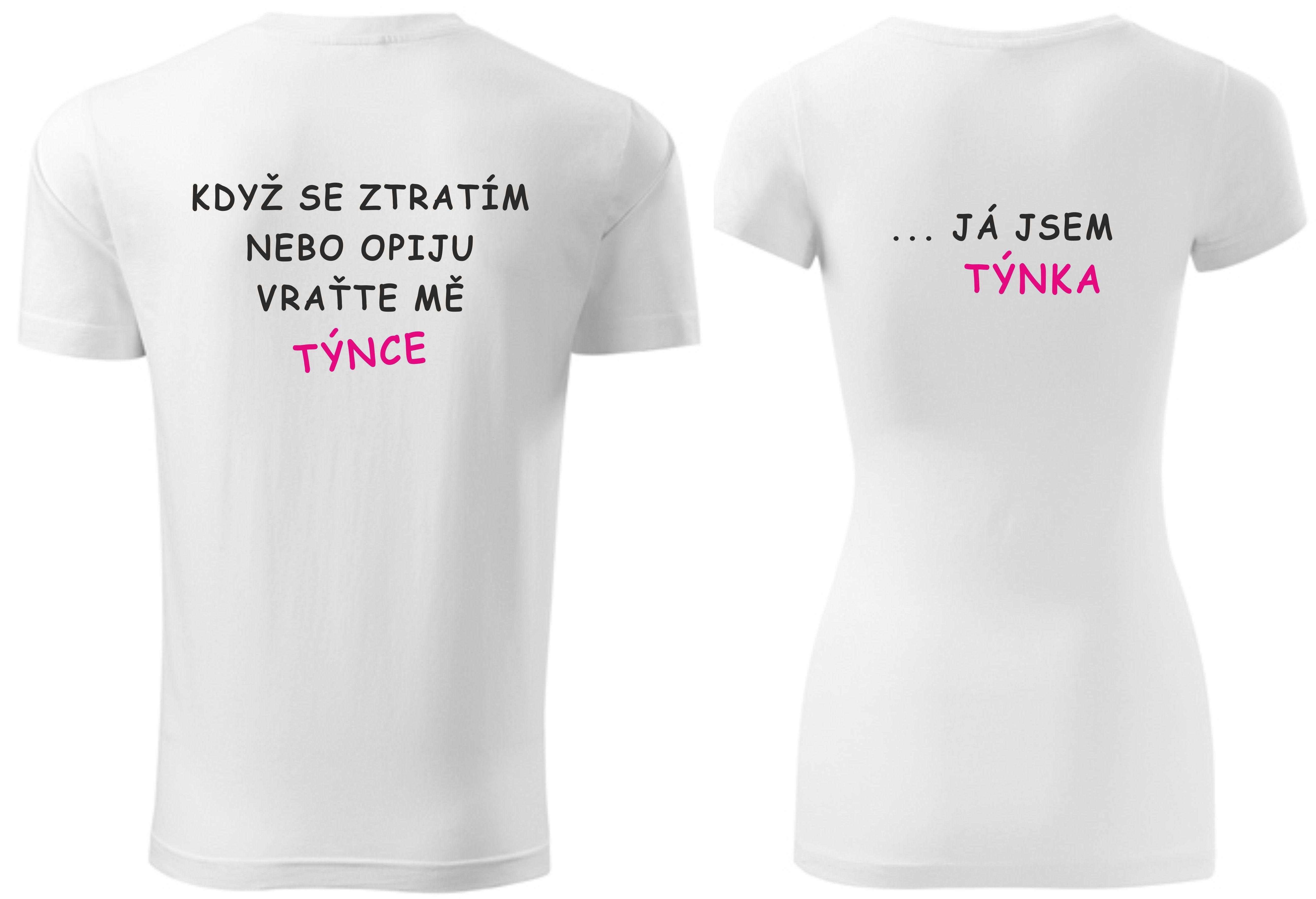 276271c3096 Trička pro páry - KDYŽ SE ZTRATÍM NEBO OPIJU VRAŤTE MĚ (zvol jméno ...