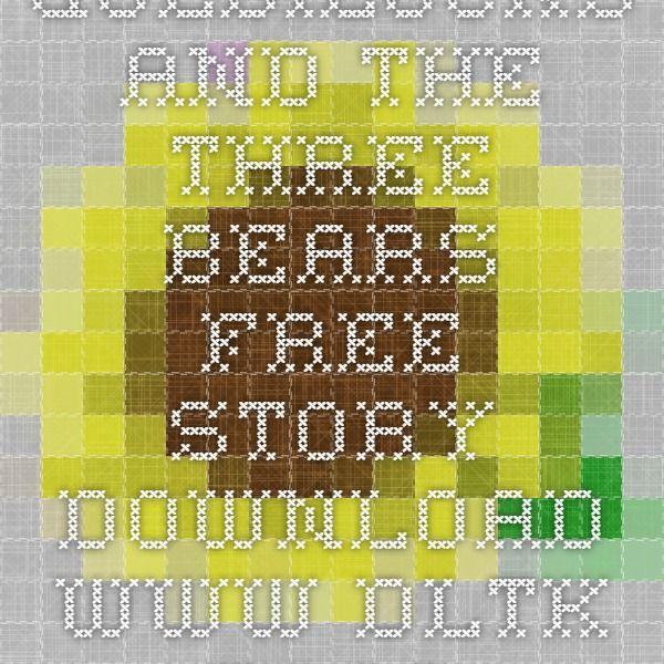 goldilocks and the three bears free story download wwwdltk teachcom