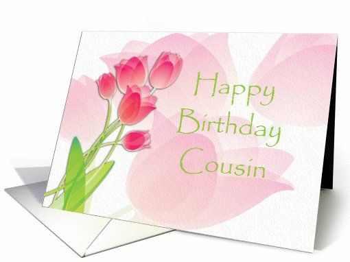 Birthday Cards Quotes For Sister ~ Happy birthday cousin pink tulips card greeting card