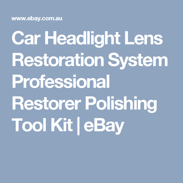 Details About Car Headlight Lens Restoration System Professional Restorer Polishing Tool Kit Headlight Lens Car Headlights Tool Kit