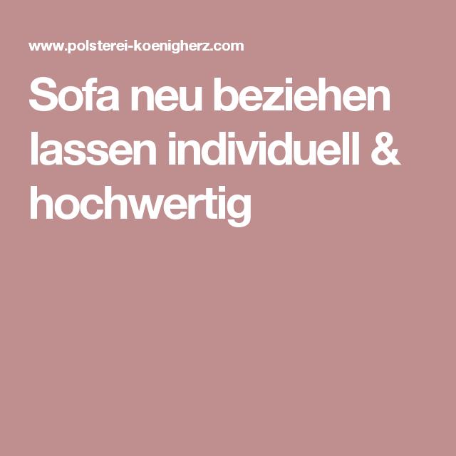 Sofa neu beziehen lassen individuell & hochwertig | Sofa neu ...