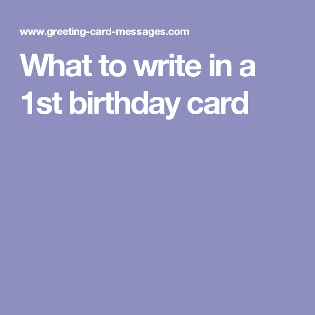 What To Write In A 1st Birthday Card Card Messages Pinterest