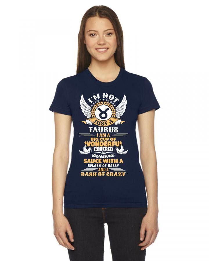 I Am Not Just A Taurus.... Women's Tee