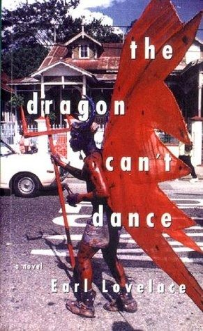 The Dragon Can't Dance by Earl Lovelace