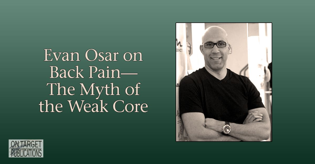 It is often believed that structural or mechanical low back pain is related to a weakness within the core. This article discusses the myth of the weak core and introduces the idea that structural/mechanical low back pain has more to do with an individual's core stabilization strategy rather than their overall core strength. Evan Osar provides an easy to implement assessment that will enable you to determine, with good accuracy, whether your client's low back issues stem from a strength…