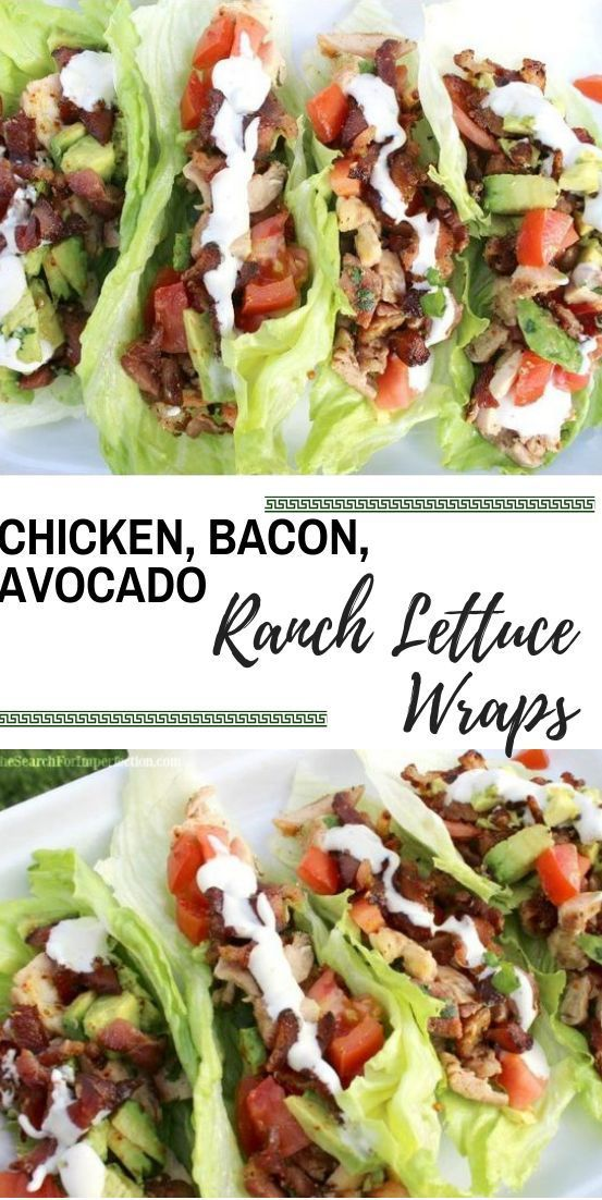 CHICKEN, BACON, AVOCADO RANCH LETTUCE WRAPS #easydinners