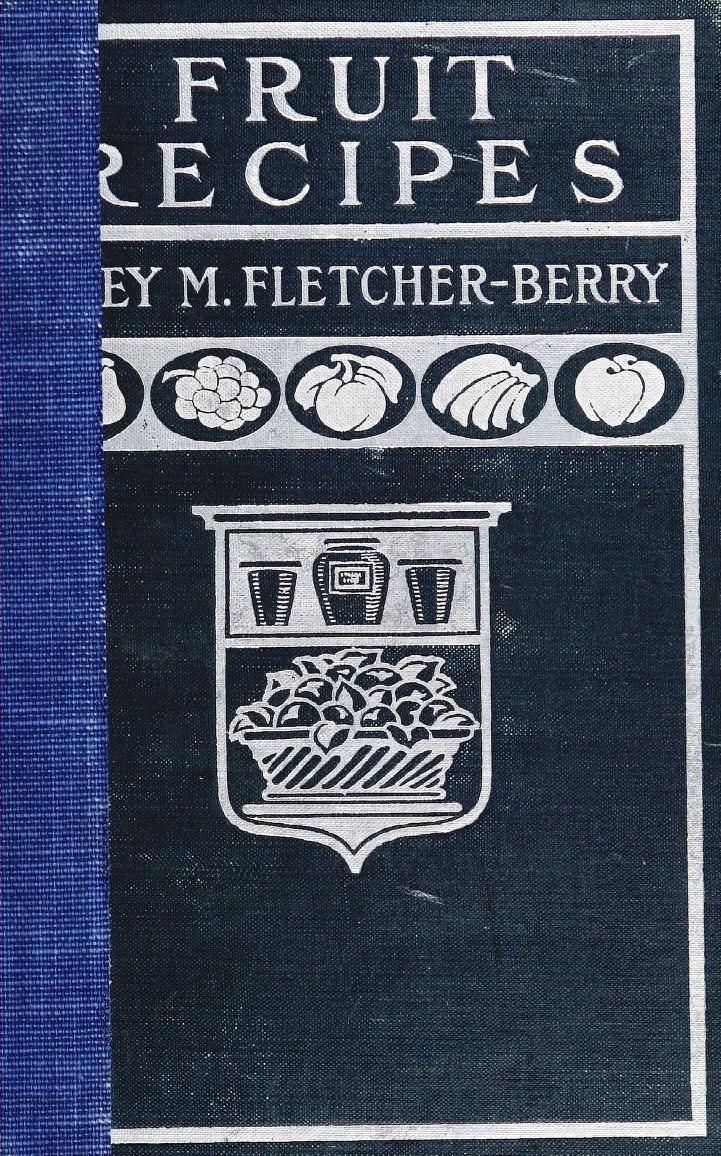 Fruit recipes; a manual of the food value of fr... | Vintage recipes ...