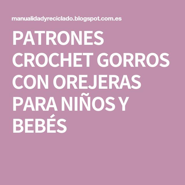PATRONES CROCHET GORROS CON OREJERAS PARA NIÑOS Y BEBÉS | gorros y ...