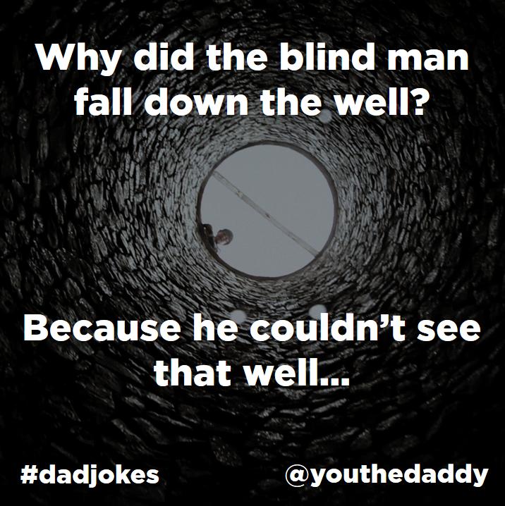 Dad Jokes Blind Man Funny Puns Jokes Dad Jokes Funny Cheesy Jokes