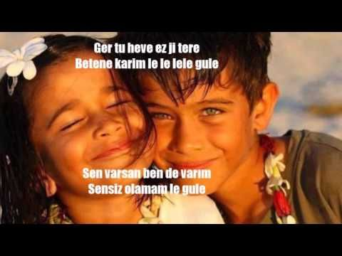 Le Gule Turkce Kurtce Min Ji Te Hezkir Pir Baver Kir Youtube Muzik Leydi