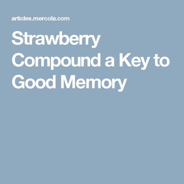 Strawberry Compound a Key to Good Memory