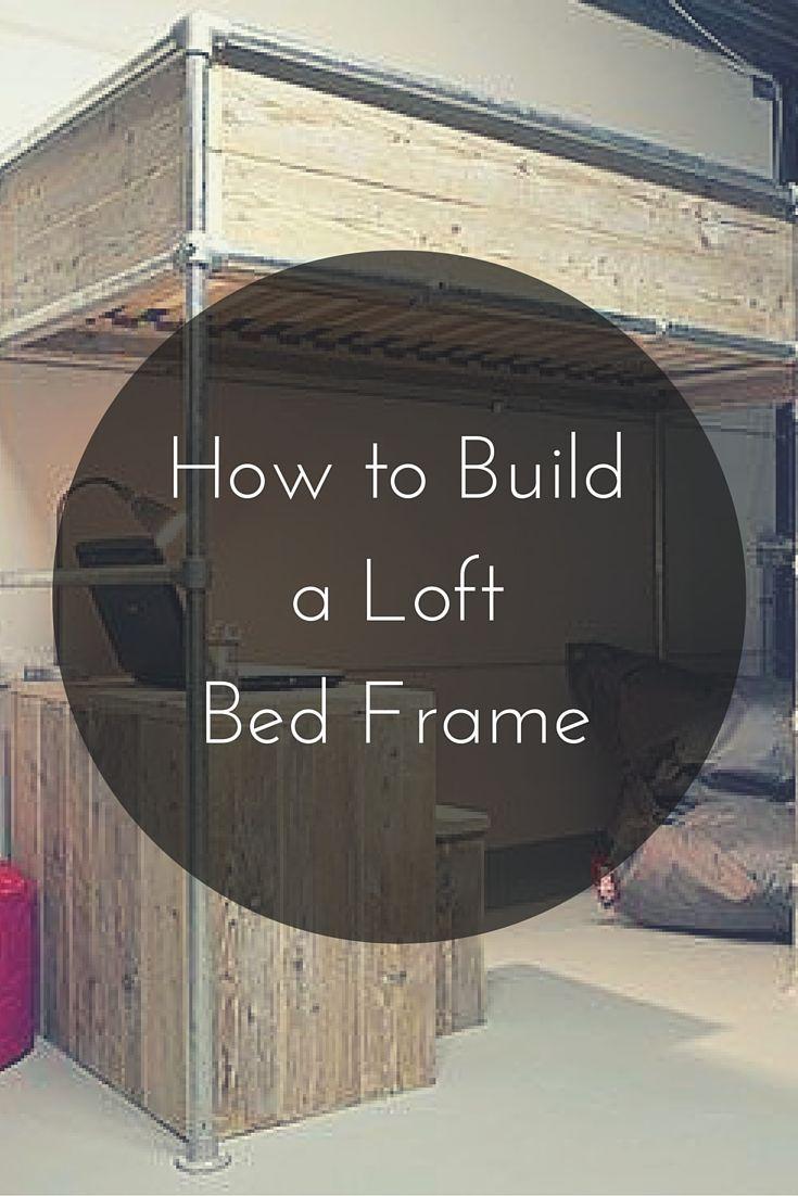 How to Build a Loft Bed Frame #KeeKlamp #DIY #loft #bedframe | Beds ...