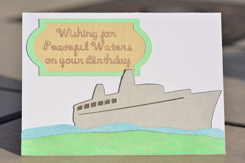 DIY Birthday Card For A US Navy Veteran Cruise Ship Cut By The Cricut And Embossed Water Can Also Be Used Any Sailor