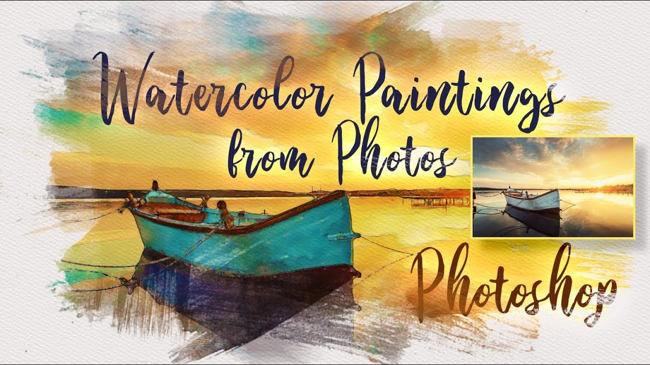Photoshop How To Create The Look Of Watercolor Paintings From