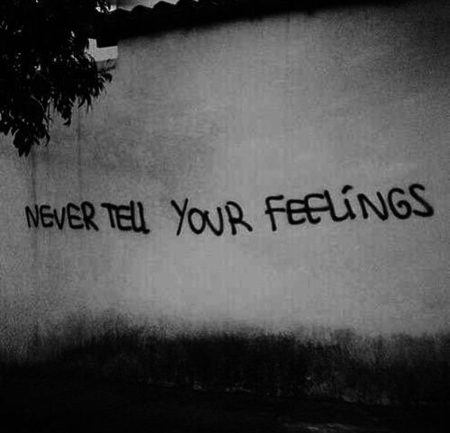 Graffiti Sad Quotes: Never Tell Your Feelings.