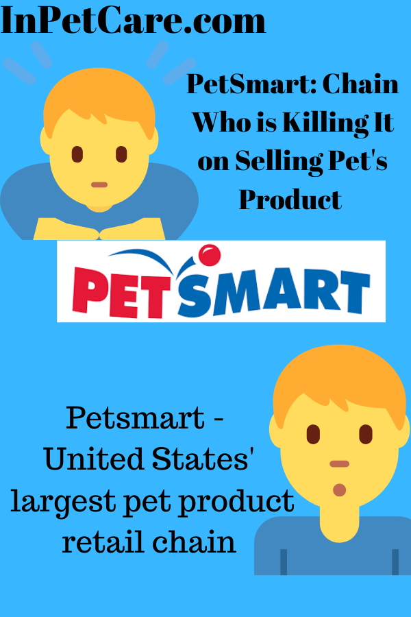 Petsmart United States' largest pet product retail chain