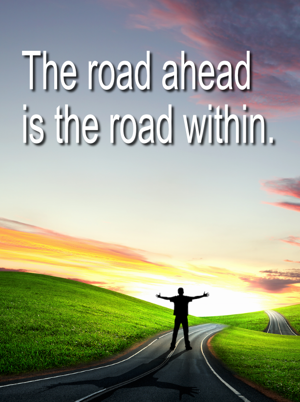 The road ahead is the road within. | Nlp, Nlp ...