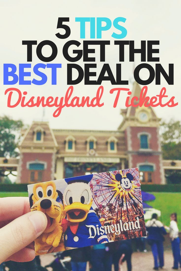 5 Easy Tips To Get The Best Deal On Disneyland Tickets