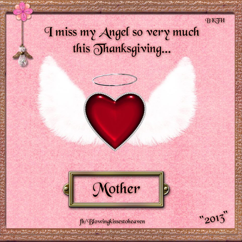 Missing My Mom In Heaven Quotes Missing My Mother This Thanksgiving  Missing My Loved Ones In