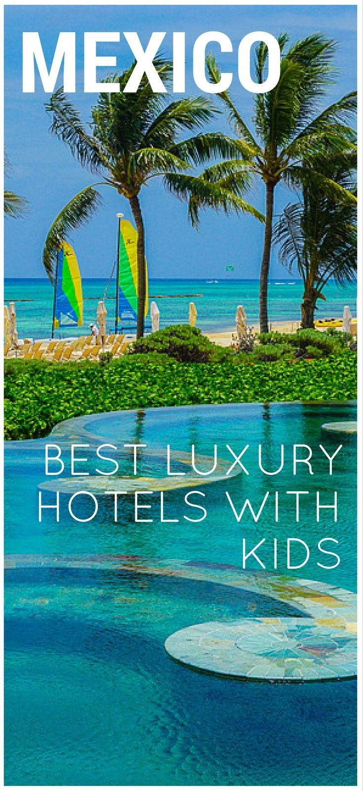 We Ve Featured The Best Luxury All Inclusivive Resorts For Kids In