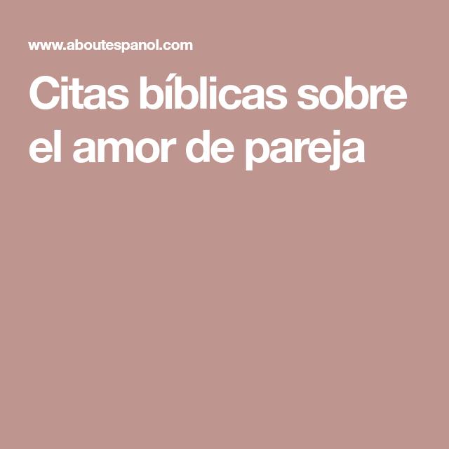 Citas Biblicas Sobre El Amor De Pareja Citas Biblicas Pinterest