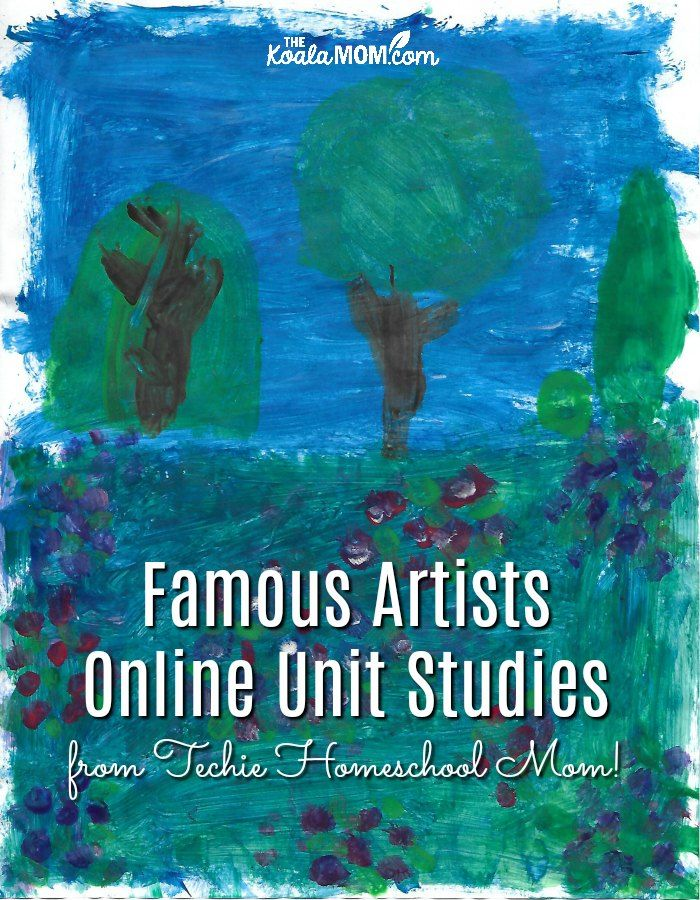 Photo of Learn about Famous Artists with fun Online Unit Studies! • The Koala Mom