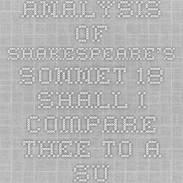 Analysi Of Shakespeare S Sonnet 18 Shall I Compare Thee To A Summer Day Paraphrase