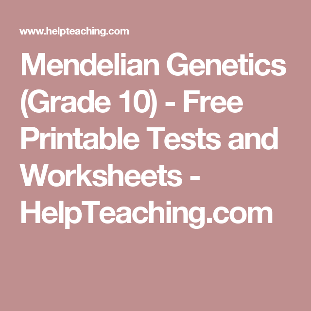 Mendelian Genetics (Grade 10) - Free Printable Tests and