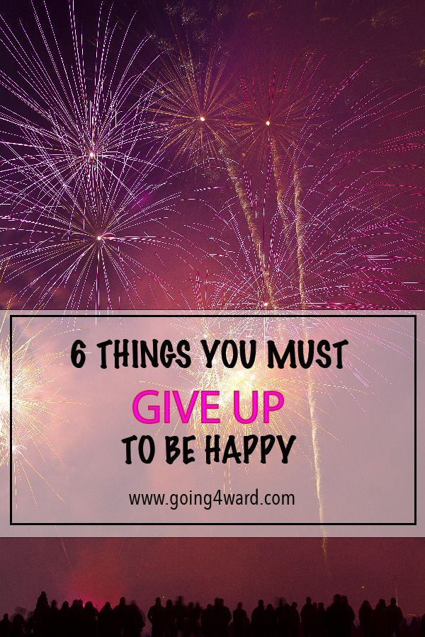 40 THINGS YOU MUST GIVE UP TO BE HAPPY Happiness And Blogging Mesmerizing Small Quotes On New Year