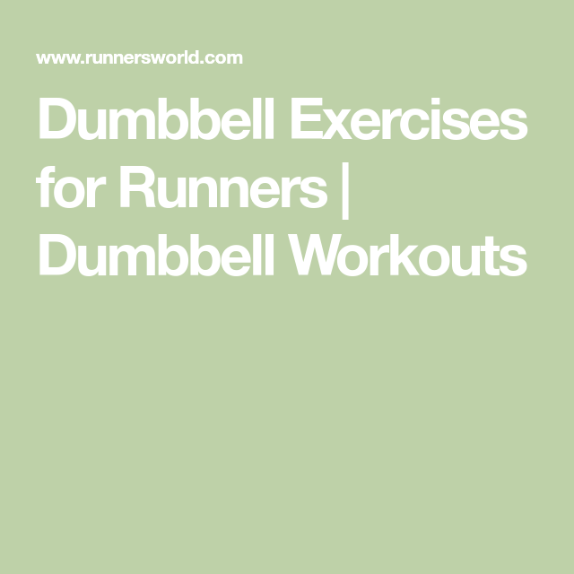These Are the Only 6 Dumbbell Exercises You Need to Run Stronger #dumbbellexercises Dumbbell Exercises for Runners | Dumbbell Workouts #dumbbellworkout