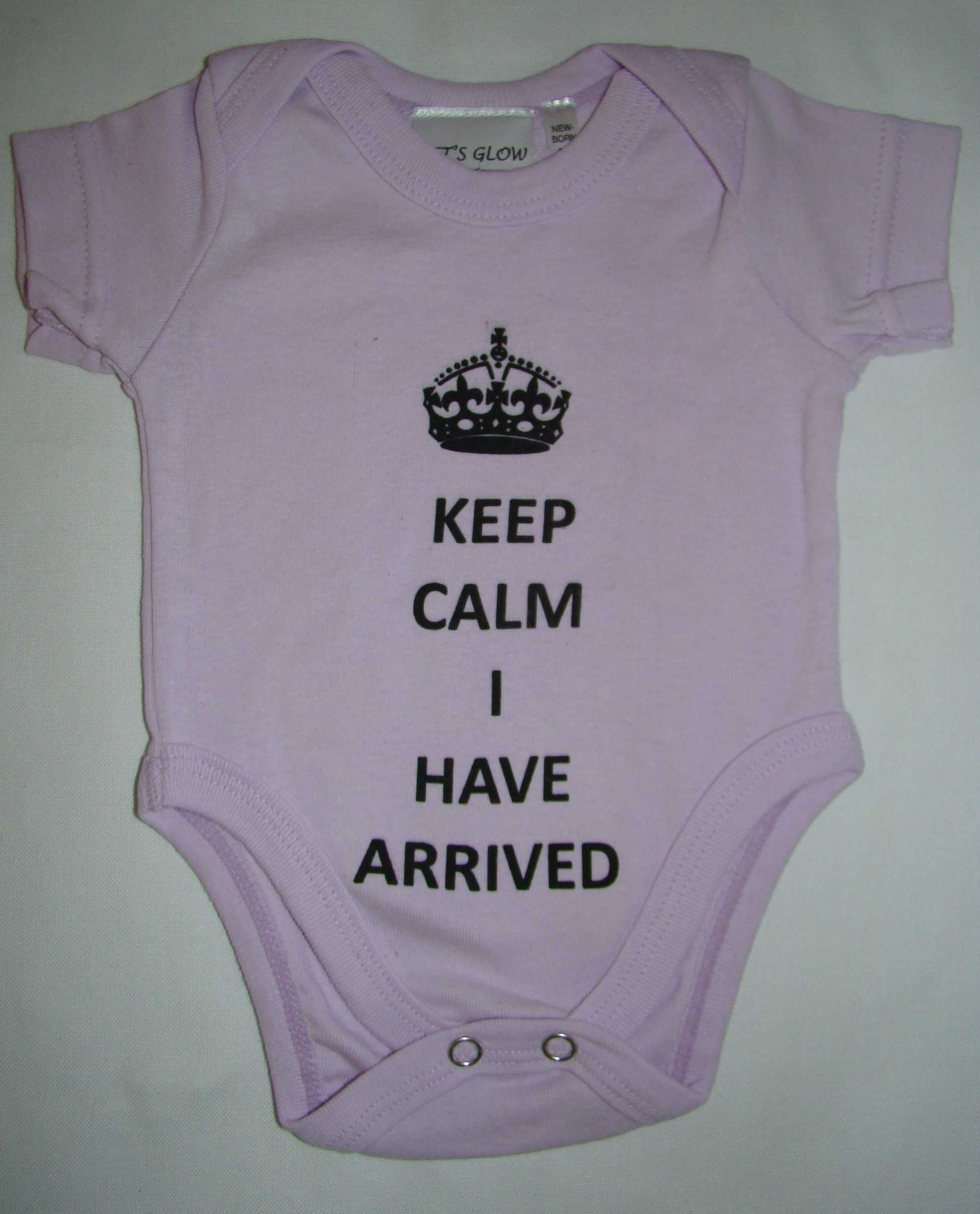 c9421a7a5 Keep Calm - I have arrived. Baby grows with funny logo s in many ...
