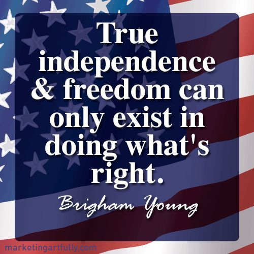 10 Great Lds Quotes About America And Freedom Patriotic Quotes