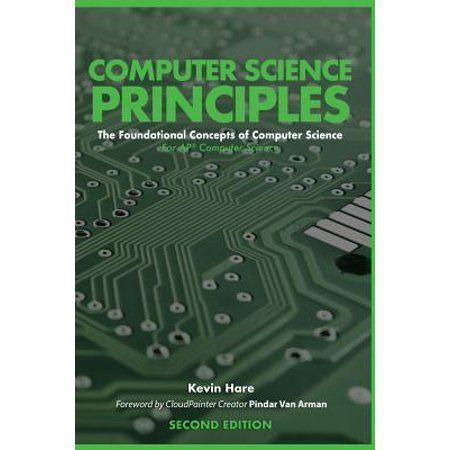 Computer Science Principles : The Foundational Concepts of Computer Science - For Ap(r) Computer Science Principles - Walmart.com