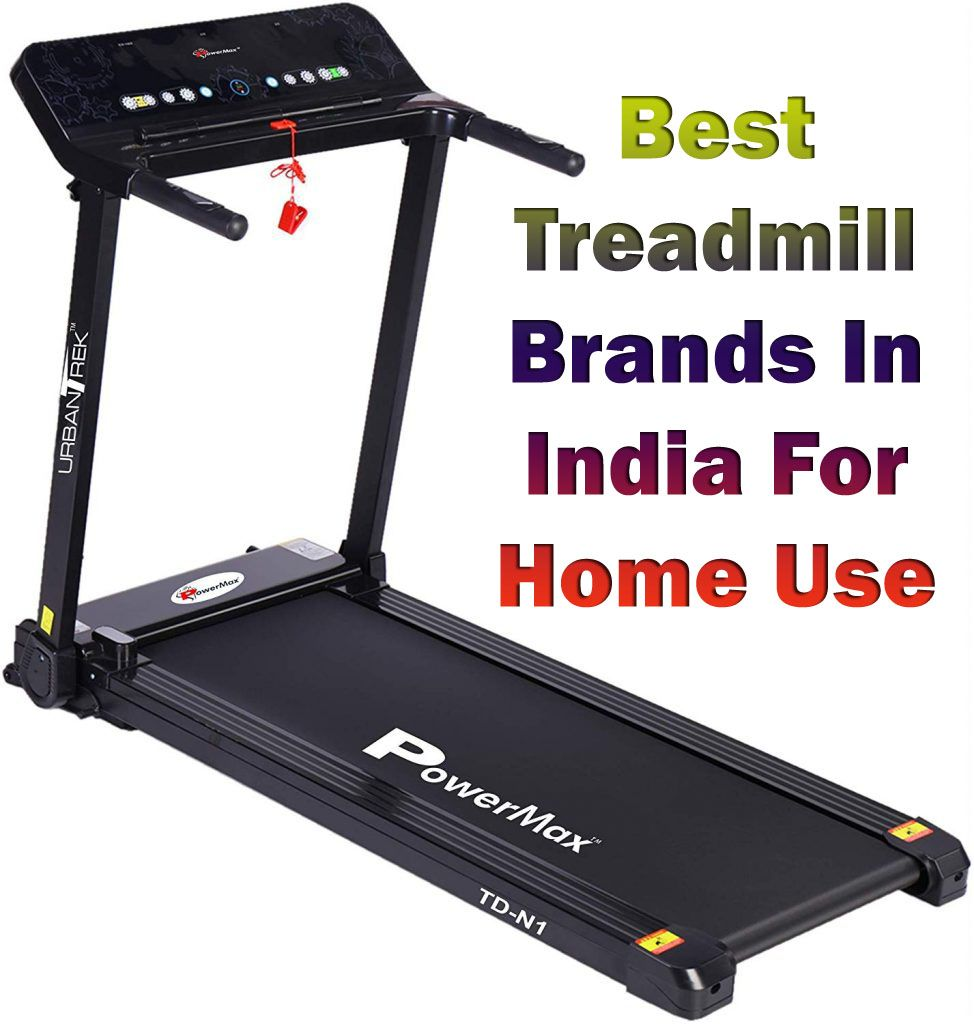 Best Treadmill Brands In India For Home Use Powermax Fitness