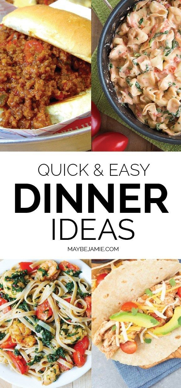 Quick & Easy Dinner Ideas