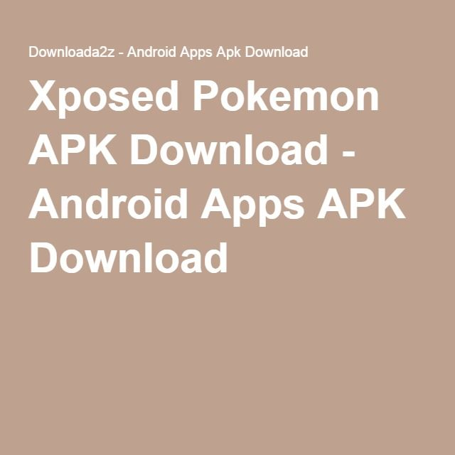 Xposed Pokemon APK Download - Android Apps APK Download