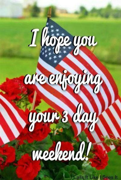 I Hope You Are Enjoying Your 3 Day Weekend Labor Day Happy Labor Day Labor Day