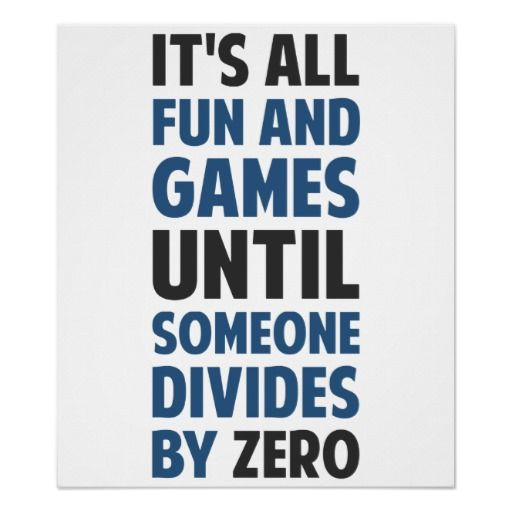 Dividing By Zero Is Not A Game Print   science poster   Pinterest ...