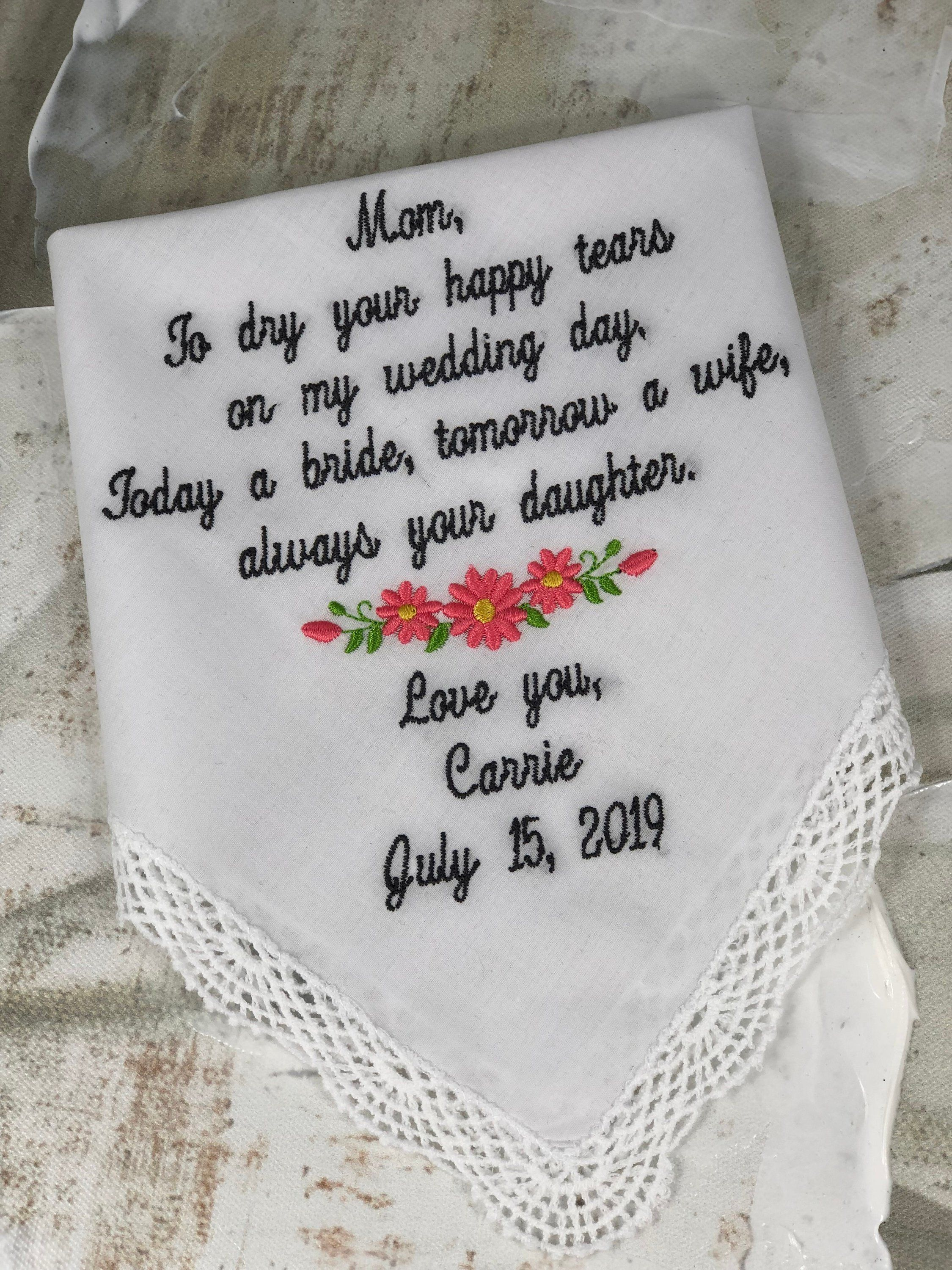 To Dry Your Tear Hankie Hankerchief Gift from the Bride Wedding Handkerchief Embroidered with Wedding Message for the Mother of the Bride